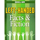 Left-Handed Facts & Fiction (Being Left-Handed) ~ Russell Cope
