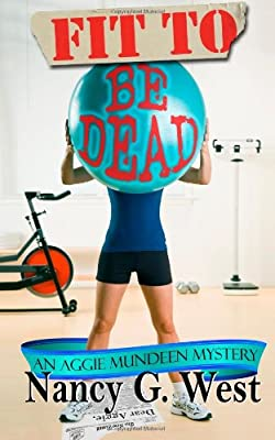Fit To Be Dead An Aggie Mundeen Mystery Volume 1 from Southwest Publications