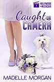 Caught on Camera (Hollywood in Muskoka Book 1) by Madelle Morgan