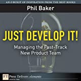 img - for Just Develop It! Managing the Fast-Track New Product Team book / textbook / text book