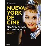 Nueva York de cine: Guía de la ciudad en 55 películas
