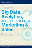 Big Data, Analytics, and the Future of Marketing & Sales (English Edition)