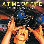 A Time of Fire | Robert Westall