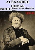 Alexandre Dumas - Oeuvres Compl�tes Illustr�es - Partie II : Voyages, Histoire, Causeries, Divers LCI/4c (Illustr�)