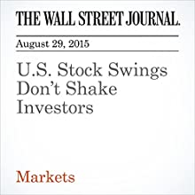 U.S. Stock Swings Don't Shake Investors (       UNABRIDGED) by Saumya Vaishampayan Narrated by Paul Ryden