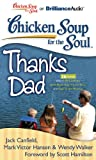 img - for Chicken Soup for the Soul: Thanks Dad - 36 Stories about Life Lessons, How Dads Say