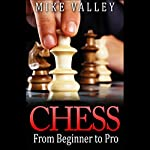Chess: From Beginner to Pro | Mike Valley