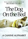 img - for The Dog On The Bed: A Canine Alphabet book / textbook / text book
