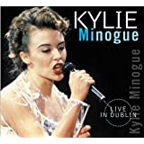 "Live in Dublinvon ""Kylie Minogue"""