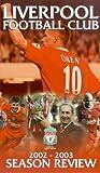 Liverpool – Season Review 2002-2003 [VHS]