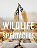 Wildlife Spectacles is an awe-inspiring exploration of the most remarkable displays of animal behavior in North America. Zoologist Vladimir Dinets clearly explains the spectacles, why they happen, and where they can be seen in real life.