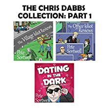 Pete Sortwell: The Chris Dabbs Collection, Volume 1 Audiobook by Pete Sortwell Narrated by Chris Dabbs