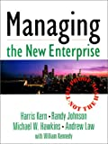Managing the New Enterprise: The Proof, Not the Hype (0132311844) by Kern, Harris