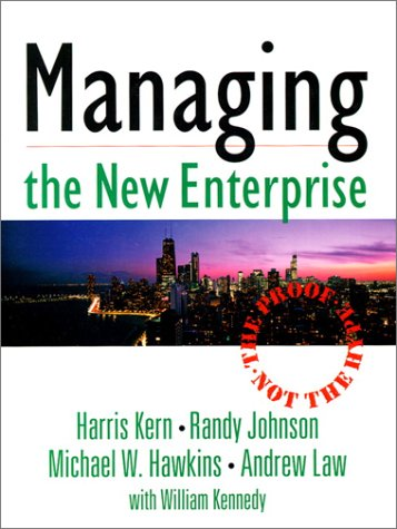 Managing the New Enterprise: The Proof, Not the Hype