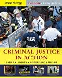 Cengage Advantage Books: Criminal Justice in Action: The Core (0495602604) by Gaines, Larry K.