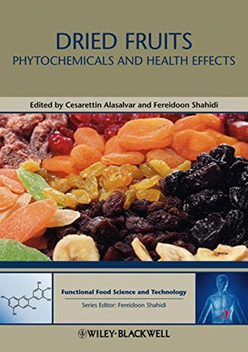 Dried Fruits: Phytochemicals and Health Effects (Hui: Food Science and Technology), by Fereidoon Shahidi