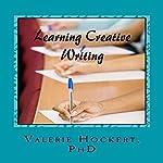 Learning Creative Writing | Valerie Hockert PhD