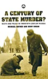 img - for A Century of State Murder?: Death and Policy in Twentieth Century Russia book / textbook / text book