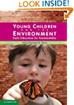 Young Children and the Environment: E...