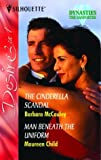 The Cinderella Scandal: AND Man Beneath the Uniform (Silhouette Desire) (0373601875) by McCauley, Barbara