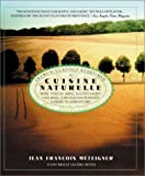 Cuisine Naturelle: French Cooking Redefined