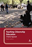 Teaching Citizenship Education: A Radical Approach (144116510X) by Leighton, Ralph
