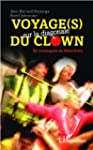 Voyage(s) sur la diagonale du clown:...