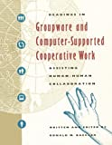 Readings in groupware and computer-supported cooperative work :  assisting human-human collaboration /