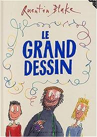 Le Grand Dessin - Quentin Blake - Babelio 85dbad79e8b2