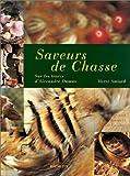 echange, troc Hervé Amiard - Saveurs de chasse : Sur les traces d'Alexandre Dumas