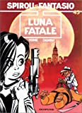 Spirou et Fantasio, tome 45 : Luna fatale