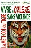 Vivre sa colre sans violence : La mthode du Tigre