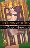 Choiring Of The Trees (015617099X) by Harington, Donald
