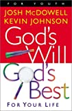 God's Will God's Best: For Your Life