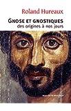 Gnose et gnostiques: des origines � nos jours