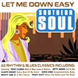 Southern Soul: Let Me Down Easy
