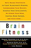 Brain Fitness: Anti-Aging to Fight Alzheimer's Disease, Supercharge Your Memory, Sharpen Your Intelligence, De-Stress Your Mind, Control Mood Swings, and Much More