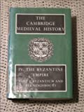 img - for The Cambridge Medieval History, volume IV, The Byzantine Empire, part I, Byzantium and its Neighbours. book / textbook / text book