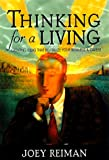 Thinking for a Living: Creating Ideas That Revitalize Your Business, Career, and Life, by Joey Reiman (2001)