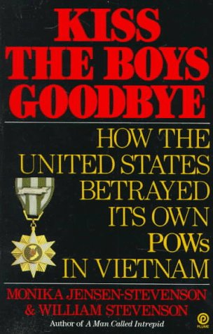 Image for Kiss the Boys Goodbye: How the United States Betrayed Its Own POWs in Vietnam