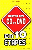 Graver des CD et DVD en 10 �tapes