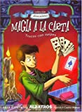Magia a La Carta / Card Magic: Trucos Con Naipes / Tricks with Playing Cards (Coleccion Abracadabra) (Spanish Edition)