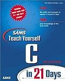 C in 21 Days (Sams Teach Yourself...in 21 Days)