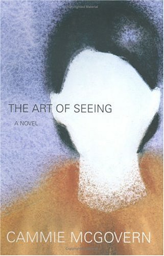 The Art of Seeing: A Novel