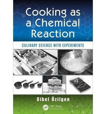 [ Cooking as a Chemical Reaction: Culinary Science with Experiments Ozilgen, Sibel ( Author ) ] { Paperback } 2014 (Cooking As A Chemical Reaction compare prices)