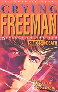 Shades of Death: Crying Freeman by Kazuo Koike and Ryoichi Ikegami