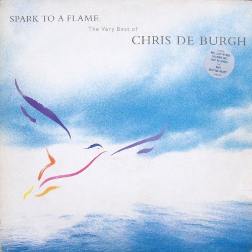 Chris De Burgh - SPARK TO A FLAME The Very Best Of - Zortam Music