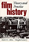 Film History: Theory and Practice (0075548712) by Allen,Robert
