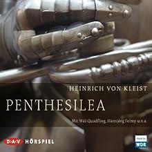 Penthesilea Hörspiel von Heinrich von Kleist Gesprochen von: Will Quadflieg, Hansjörg Felmy