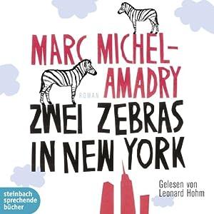 Zwei Zebras in New York Hörbuch